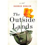 The Outside Lands A Novel by Kohler, Hannah, 9781250080929