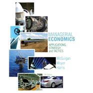 Managerial Economics by McGuigan, Moyer, Harris, 9781285420929