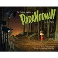 The Art and Making of Paranorman by Alger, Jed; Knight, Travis (CON); Butler, Chris; Fell, Sam, 9781452110929