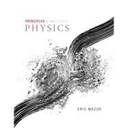 Principles & Practice of Physics Plus MasteringPhysics with eText -- Access Card Package by Mazur, Eric, 9780136150930