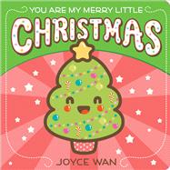 You Are My Merry Little Christmas by Wan, Joyce, 9780545880930