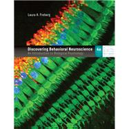 Discovering Behavioral Neuroscience An Introduction to Biological Psychology by Freberg, Laura, 9781337570930