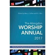 The Abingdon Worship Annual 2017 by Scifres, Mary J.; Beu, B. J., 9781501810930