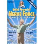 Build Powerful Nerve Force Cure for the Dull Dragged-Out Hopeless, Helpless Life by Bragg, Paul C.; Bragg, Patricia, 9780877900931