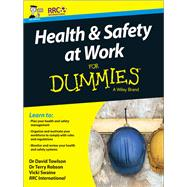 Health & Safety at Work for Dummies by Towlson, David, Dr.; Robson, Terry, Dr.; Swaine, Vicki, 9781119210931