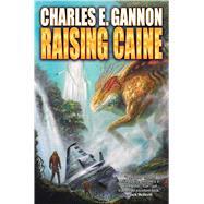 Raising Caine by Gannon, Charles E., 9781476780931