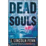 Dead Souls A Novel by Fenn, J. Lincoln, 9781501110931
