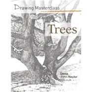 Drawing Masterclass: Trees by John-Naylor, Denis, 9781782210931