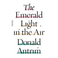 The Emerald Light in the Air Stories by Antrim, Donald, 9780374280932