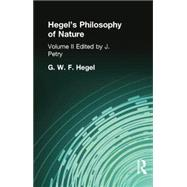 Hegel's Philosophy of Nature: Volume II    Edited by M J Petry by Hegel, G W F, 9781138870932