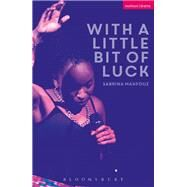 With A Little Bit of Luck by Mahfouz, Sabrina, 9781350010932