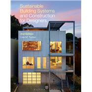 Sustainable Building Systems and Construction for Designers by Tucker, Lisa M., 9781628920932