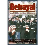 Betrayal by Clark, Hugh; Law, William Matson (CON), 9781634240932
