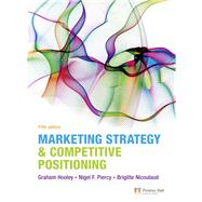 Marketing Strategy and Competitive Positioning by Hooley, Graham; Hooley, Graham; Nicoulaud, Brigitte; Piercy, Nigel, 9780273740933