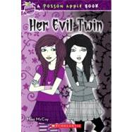 Poison Apple #6: Her Evil Twin by Mccoy, Mimi, 9780545230933