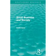 Small Business and Society (Routledge Revivals) by Goss; David, 9781138860933