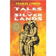 Tales from Silver Lands by Finger, Charles J.; Honore, Paul, 9780486820934