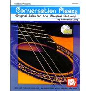 Conversation Pieces: Original Solos for the Classical Guitarist by Long, Lawrence, 9780786650934