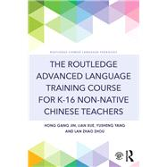 The Routledge Advanced Language Training Course for K-16 Non-native Chinese Teachers by Jin; Hong Gang, 9781138920934