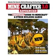 Minecrafter 3.0 Advanced: The Unofficial Guide to Minecraft & Other Building Games by Triumph Books, 9781629370934