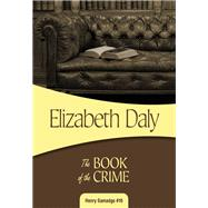 The Book of the Crime by Daly, Elizabeth, 9781631940934
