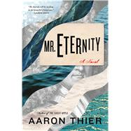 Mr. Eternity by Thier, Aaron, 9781632860934