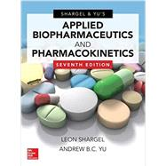 Applied Biopharmaceutics & Pharmacokinetics, Seventh Edition by Shargel, Leon; Yu, Andrew, 9780071830935