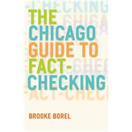 The Chicago Guide to Fact-checking by Borel, Brooke, 9780226290935