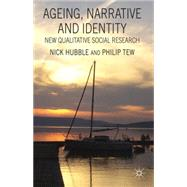 Ageing, Narrative and Identity New Qualitative Social Research by Hubble, Nick; Tew, Philip, 9780230390935