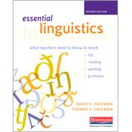Essential Linguistics: What Teachers Need to Know to Teach ESL, Reading, Spelling, and Grammar by Freeman, David E.; Freeman, Yvonne S., 9780325050935
