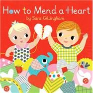 How to Mend a Heart by Gillingham, Sara, 9780553510935