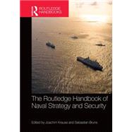 Routledge Handbook of Naval Strategy and Security by Krause; Joachim, 9781138840935