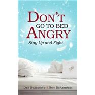 Don't Go to Bed Angry by Dearmond, Deb; Dearmond, Ronald G., 9781426790935