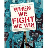 When We Fight, We Win by Jobin-leeds, Greg; Agitarte (CRT); Sen, Rinku; Darder, Antonia (AFT), 9781620970935