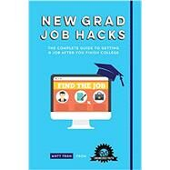 New Grad Job Hacks by Tran, Matt; Llorens, Maria; Mango Media, 9781633530935