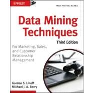 Data Mining Techniques : For Marketing, Sales, and Customer Relationship Management by Linoff, Gordon S.; Berry, Michael J., 9780470650936
