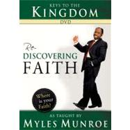 Keys to the Kingdom: Rediscovering Faith as Taught by Myles Munroe by Munroe, Myles, 9780768430936