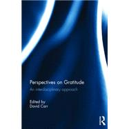 Perspectives on Gratitude: An interdisciplinary approach by Carr; David Carr, 9781138830936