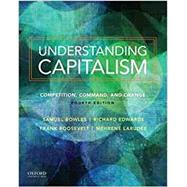 Understanding Capitalism Competition, Command, and Change by Bowles, Samuel; Roosevelt, Frank; Edwards, Richard; Larudee, Mehrene, 9780190610937