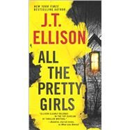All the Pretty Girls by Ellison, J.T., 9780778320937