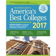 The Ultimate Guide to America's Best Colleges 2017 by Tanabe, Gen; Tanabe, Kelly, 9781617600937
