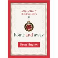 Home and Away by Hughes, Dean, 9781629720937
