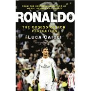 Ronaldo - 2016 Updated Edtion The Obsession for Perfection by Caioli, Luca, 9781906850937