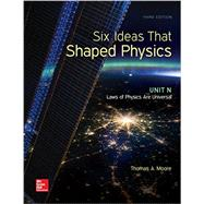 Six Ideas That Shaped Physics:Unit N-The Laws of Physics Are Universal by Moore, Thomas A., 9780077600938