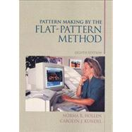 Pattern Making by the Flat Pattern Method by Hollen, Norma R.; Kundel, Carolyn J., 9780139380938