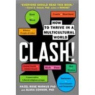 Clash! How to Thrive in a Multicultural World by Markus, Hazel Rose; Conner, Alana, 9780142180938