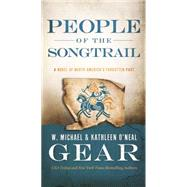 People of the Songtrail A Novel of North America's Forgotten Past by Gear, Kathleen O'Neal; Gear, W. Michael, 9780765370938