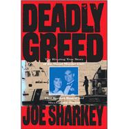 Deadly Greed by Sharkey, Joe, 9781501140938