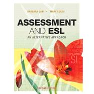 Assessment and ESL: An Alternative Approach by Law, Barbara; Eckes, Mary, 9781553790938