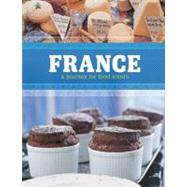 France : A Journey for Food Lovers by Jones, Chris; Randall, Sarah (CON); Villegas, Maria (CON), 9781770500938